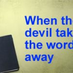 When the Devil Takes the Word Away