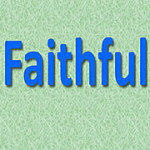 FAITHFULNESS – Fruit of the Spirit