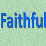 FAITHFULNESS – Fruit of the Spirit
