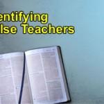How To Identify a False Prophet / False Teacher