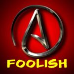 5 Reasons Why Atheism is Foolish