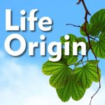 What is the Origin of Life?