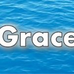 What is the Grace of God?